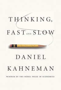 Thinking Fast, and Slow : Book Summary