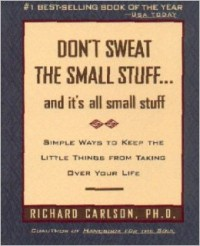 Don't Sweat The Small Stuff… and It's All Small Stuff