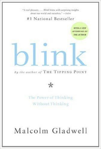 Book Summary : Blink by Malcolm Gladwell
