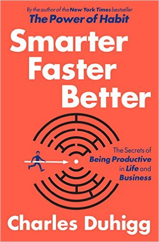 Smarter Faster Better by Charles Duhigg Book Summary