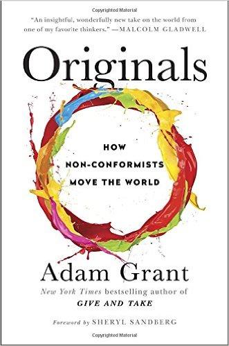 The Originals: How Non-Conformists Move the World