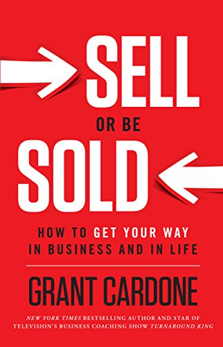 Sell_or_Be_Sold_by_Grant_Cardone_Book_Summary