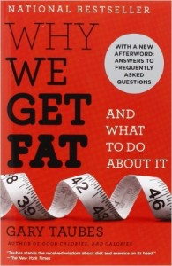 Why We Get Fat- And What to Do About It by Gary Taubes book cover